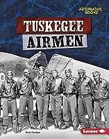 Tuskegee Airmen (Heroes Of World War II