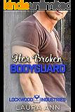 Her Broken Bodyguard: clean bodyguard romance (Lockwood Industries Book 6)