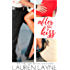 After the Kiss: A Sex, Love & Stiletto Novel (Sex, Love, & Stiletto Series Book 1)