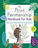 Image for The Print Penmanship Workbook for Kids: Improve Your Handwriting with Fun Animal Facts