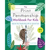 The Print Penmanship Workbook for Kids: Improve Your Handwriting with Fun Animal Facts