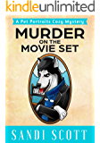 Murder on the Movie Set: A Pet Portraits Cozy Mystery (Book 3)