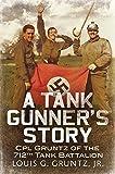 A Tank Gunner's Story: Cpl Gruntz of the 712th Tank Battalion