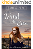 The Wind in the East: Sensational historical romance