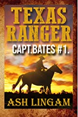 Texas Ranger 1: Western Fiction Adventure (Capt. Bates) Kindle Edition