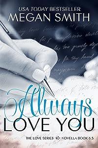 Always Love You (The Love Series, Novella Book 7)