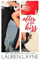After the Kiss: A Sex, Love & Stiletto Novel (Sex, Love, & Stiletto Series Book 1)