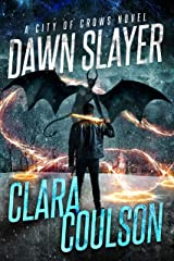 Dawn Slayer (City of Crows Book 7) Kindle Edition