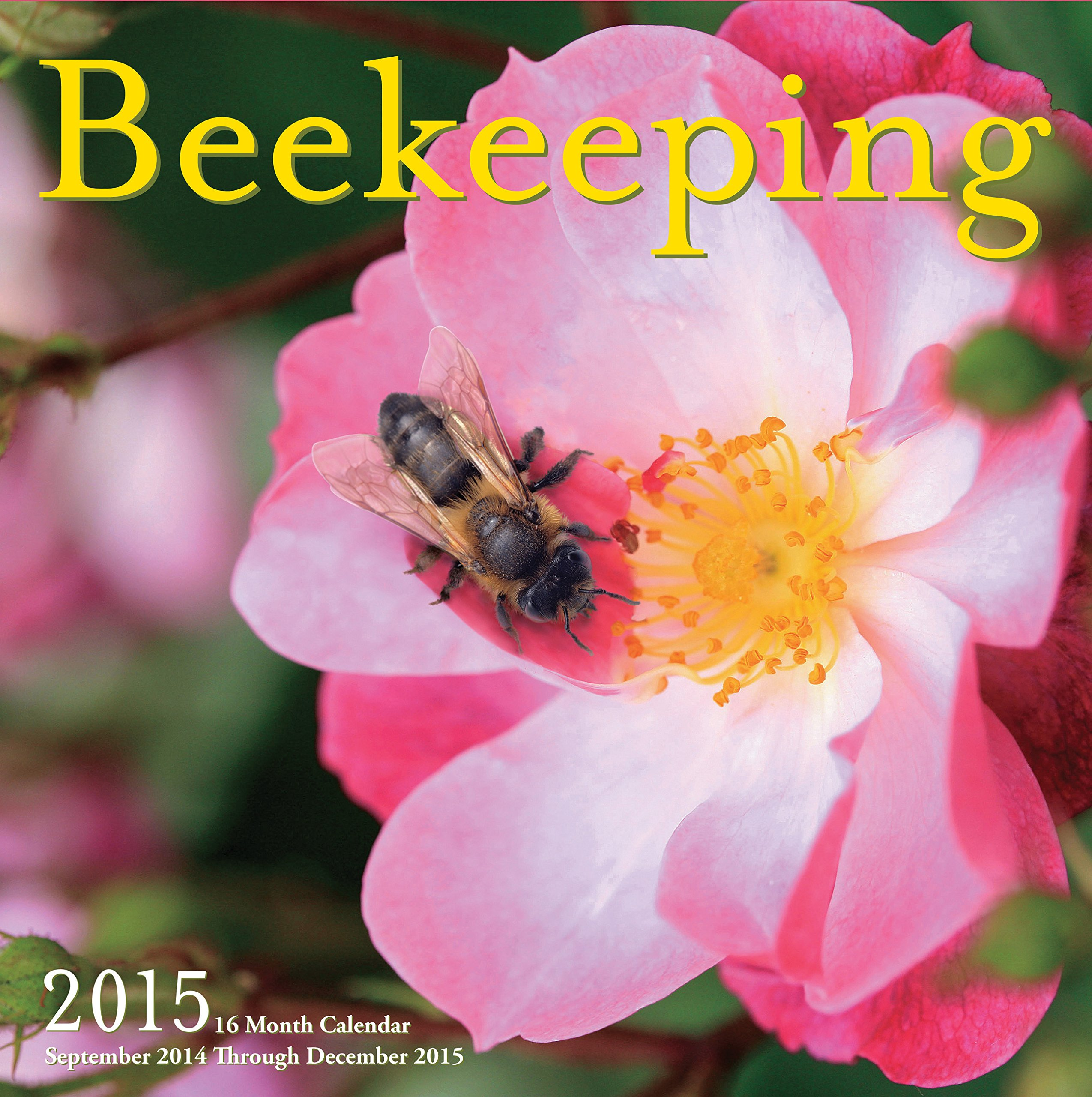 Beekeeping 2015: 16-Month Calendar September 2014 through December 2015 by Race Point Publishing (Image #1)