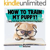 How To Train My Puppy! | Puppy Care Book for Kids | Children's Dog Books