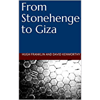 From Stonehenge to Giza (English Edition)