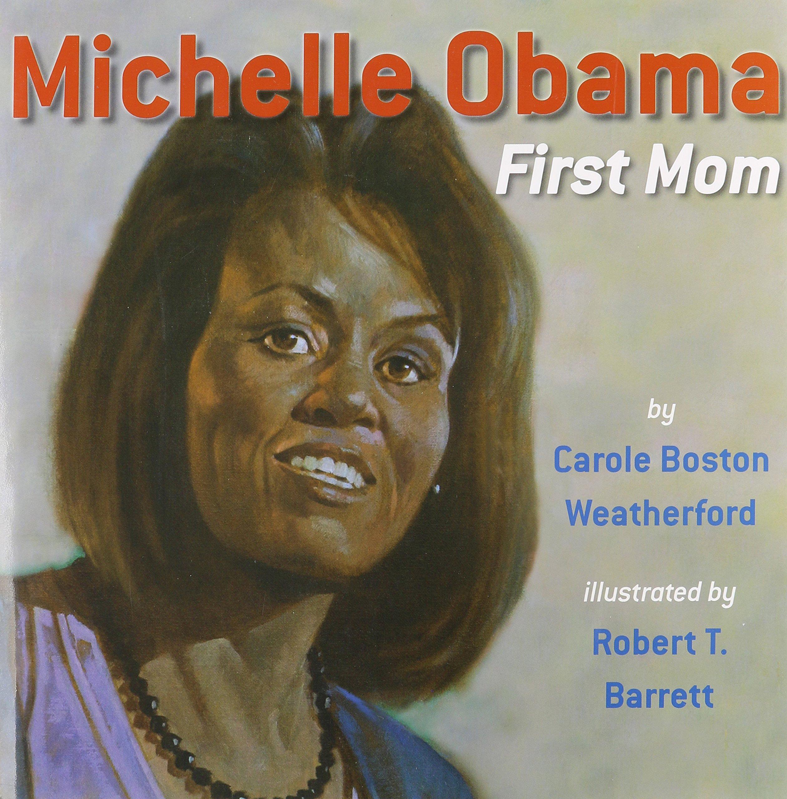 Michelle Obama: First Mom: Carole Boston Weatherford, Robert Barrett