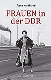 Frauen in der DDR (DDR-Geschichte) (German Edition)
