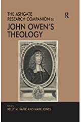 The Ashgate Research Companion to John Owen's Theology (Ashgate Research Companions) Kindle Edition