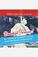 Baseball Forever!: 50 Years of Classic Radio Play-by-Play Highlights from The Miley Collection Audio CD