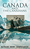Canada and the Canadians: Complete Edition (Vol. 1&2)