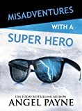 Misadventures with a Super Hero (Misadventures Series)
