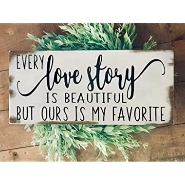 Rustic couples Sign, Every love story is beautiful but ours is my favorite painted wood sign, Valentines gift