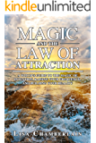 Magic and the Law of Attraction: A Witch's Guide to the Magic of Intention, Raising Your Frequency, and Building Your…