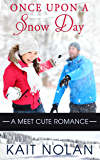 Once Upon A Snow Day (Meet Cute Romance Book 1)