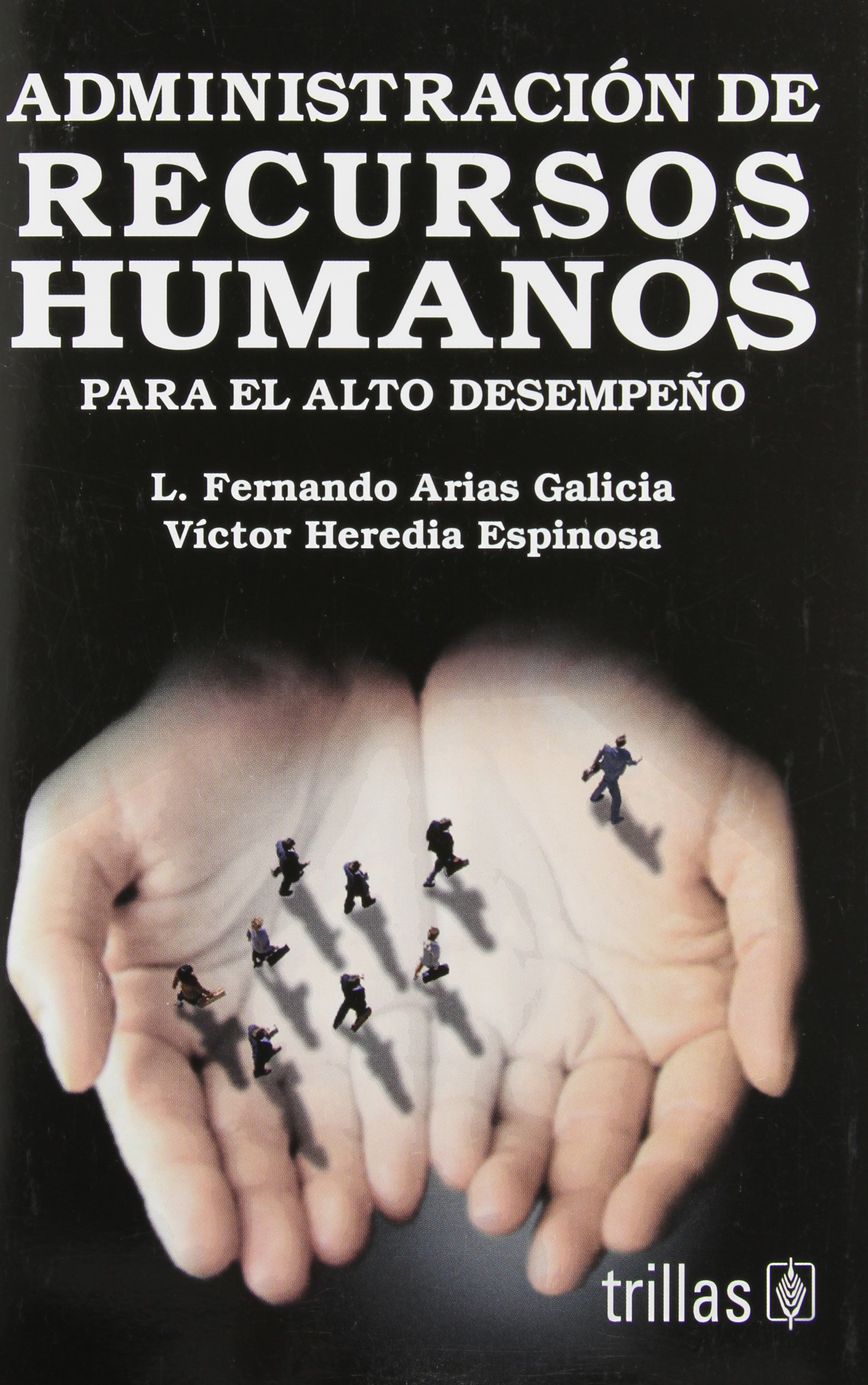 Download Administracion de recursos humanos para el alto desempeno / Human Resources Management for High Performance (Spanish Edition) pdf epub