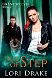 Out of Step: Grant Wolves Book 2