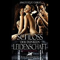 Schloss der dunklen Leidenschaft | Erotischer SM-Roman: Hier wird sie in die Geheimnisse der Unterwerfung eingeführt…