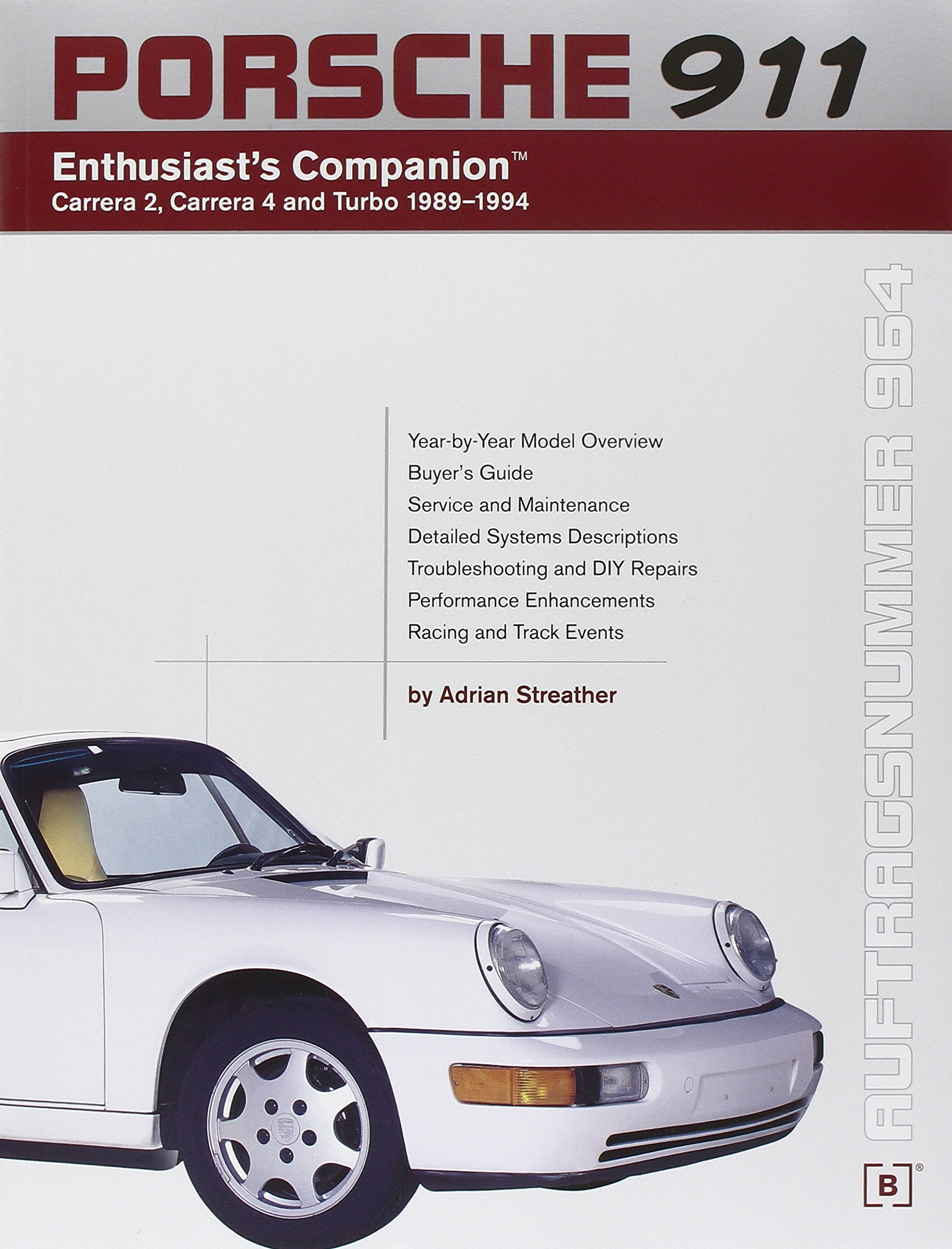 Porsche 911 enthusiasts companion carrera 2 carrera 4 and turbo porsche 911 enthusiasts companion carrera 2 carrera 4 and turbo 1989 1994 amazon adrian streather 9780837602936 books publicscrutiny Choice Image