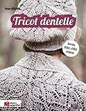 Tricot dentelle : Bonnets, étoles, châles, mitaines