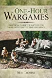 One-Hour Wargames: Practical Tabletop Battles for those with limited time and space