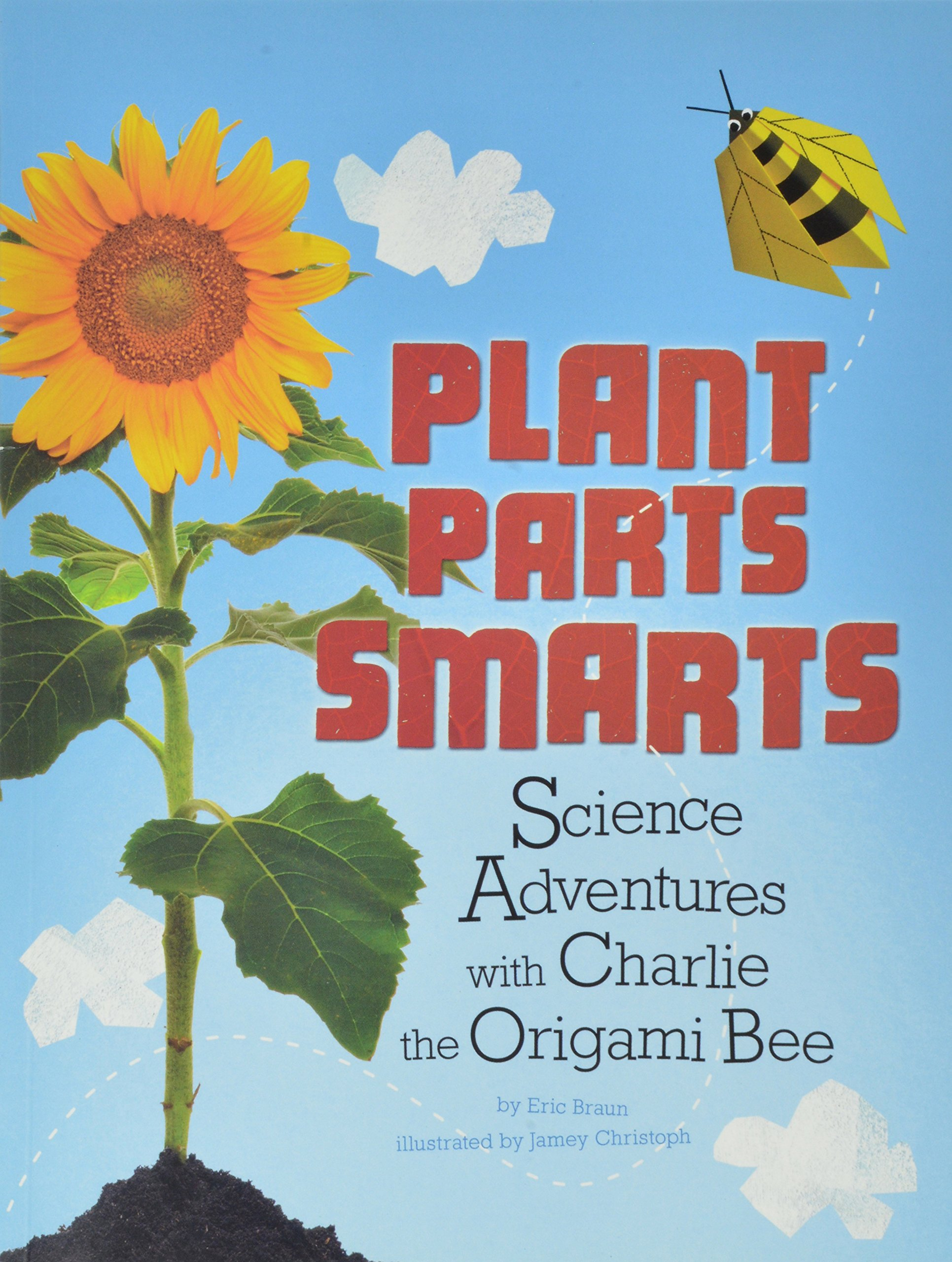 Download Plant Parts Smarts: Science Adventures with Charlie the Origami Bee (Origami Science Adventures) pdf epub
