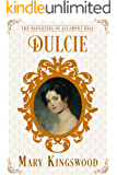 Dulcie (The Daughters of Allamont Hall Book 4) (English Edition)