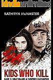 Kids who Kill: Kelly Ellard & Warren Glowatski: True Crime Press Series 1, Book 5
