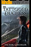 The Tattooed Duchess (A Fire Beneath the Skin Book 2)