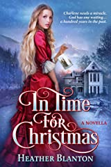 In Time for Christmas: A Time Travel Western Romance (Romance in the Rockies Stand Alone) Kindle Edition