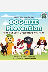 The Kid's Guide to Dog Bite Prevention (A Puppy's New Home Book 4) Kindle Edition