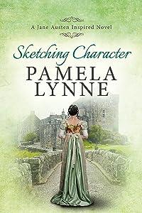 Sketching Character: A Jane Austen Inspired Novel