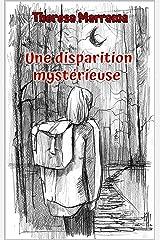 Une disparition mystèrieuse (French Edition) Kindle Edition
