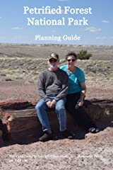 Petrified Forest National Park: Planning Guide Kindle Edition