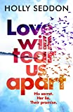 Love Will Tear Us Apart: The totally captivating new novel from the author of Try Not to Breathe