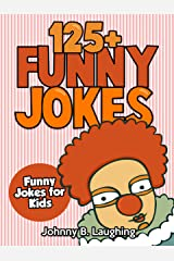 Funny Jokes for Kids: 125+ Funny and Hilarious Jokes for Kids Kindle Edition