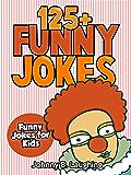 Children's Book: Funny Jokes for Kids (EARLY & BEGINNER READERS): 125+ Funny Jokes (Jokes for Kids - Kids Jokes - Funny Jokes - Books for Kids)