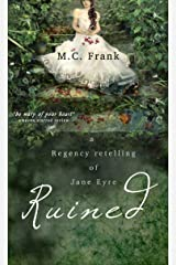 Ruined: a Gothic Regency Romance retelling of Jane Eyre (Regency Retold Book 1) Kindle Edition