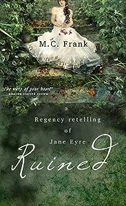 Ruined: a Gothic Regency Romance retelling of Jane Eyre (Regency Retold Book 1)