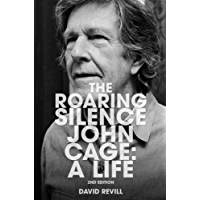 The Roaring Silence: John Cage: A Life