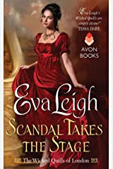 Scandal Takes the Stage: The Wicked Quills of London Kindle Edition