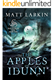 The Apples of Idunn: A dark Norse fantasy (The Ragnarok Era Book 1)