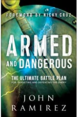 Armed and Dangerous: The Ultimate Battle Plan for Targeting and Defeating the Enemy Kindle Edition