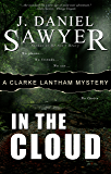 In The Cloud (The Clarke Lantham Mysteries Book 6)