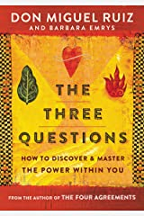 The Three Questions: How to Discover and Master the Power Within You Paperback